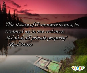 The theory of Communism may be summed