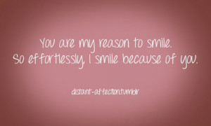 You Are My Reason To Smile So Effor Hessly I Smile Because Of You