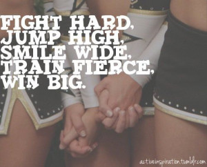 Fight hard, jump high, smile wide, train fierce, win big