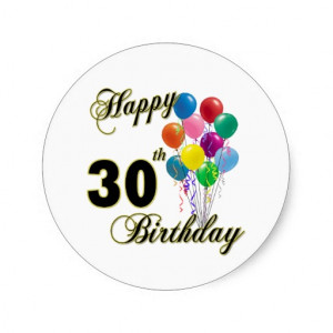 Happy 30th Birthday Gifts and Birthday Apparel Stickers