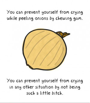 you can prevent yourself from crying while peeling onions by chewing ...