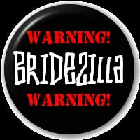 Bridezilla - Warning!