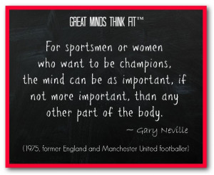 For sportsmen or women who want to be champions, the mind can be as ...