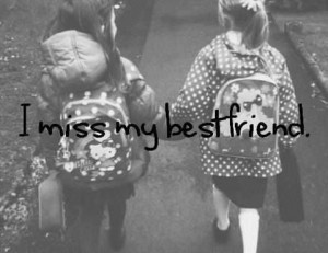 Miss My Best Friend ~ Friendship Quote