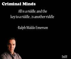 All is a riddle, and the key to a riddle... is another riddle-- Ralph ...
