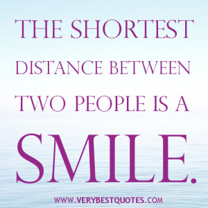 Smile quotes, The shortest distance between two people is a smile.