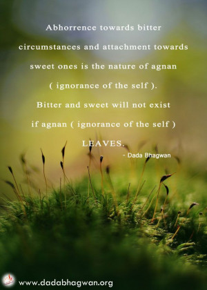 Abhorrence towards bitter circumstances and attachment towards sweet ...