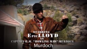 EpicLLOYD as H. M. Murdock