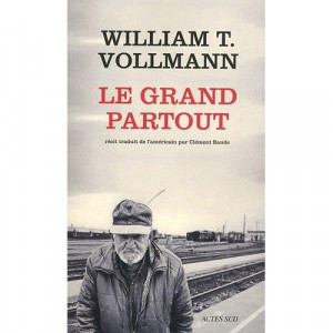 ... Man On A Freight Train William T Vollmann Le Grand Partout picture