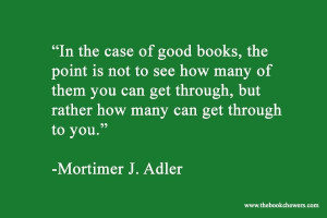 The Book Chewers: Quote of the Week - Mortimer J. Adler