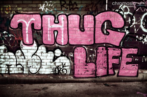 thug life / 22 September, 2007 [click for next image: on being forlorn ...
