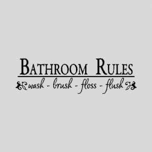 Bathroom Rules...Bathroom Wall Quotes Words Sayings Removable Wall ...