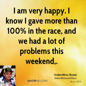 ... -rossi-quote-i-am-very-happy-i-know-i-gave-more-than-100-in-t.jpg