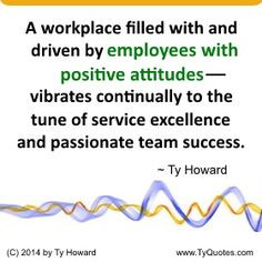 . Positive Thinking. Positive Attitude. Employee Quotes. Employee ...