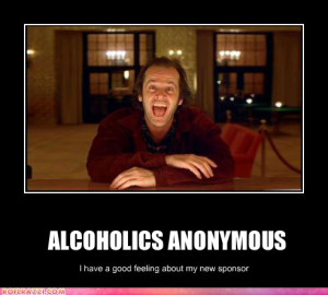 Alcoholics Anonymous: I have a good feeling about my new sponsor ...