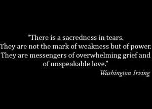 Washington Irving Quote – tears of unspeakable love.