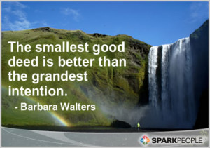Quotes Doing Good Deeds http://www.sparkpeople.com/resource/quotes ...