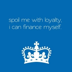 Finance quotes, best, wise, sayings, loyalty