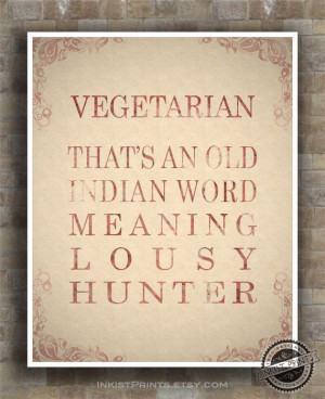 Inspirational Quote Lousy Hunter Vegetarian Poster by InkistPrints, $9 ...