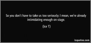 More Ice T Quotes