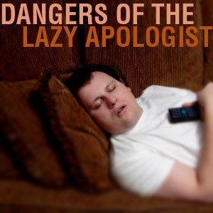 Dangers of the Lazy Apologist: MP3 by John Lennox