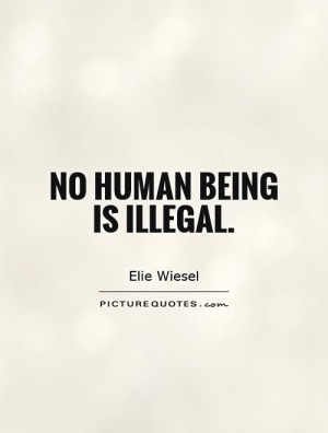 Humanity Quotes Human Quotes Being Human Quotes Elie Wiesel Quotes