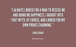 quote Linda Evans i always looked for a man to 83348
