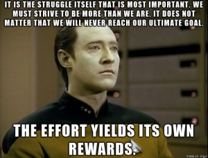 Data, answering his daughter's question about his quest for humanity ...
