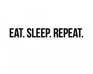 eat, quote, repeat, sleep, text