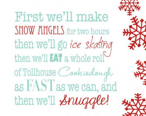 Elf Quote - First we will make snow angels for two hours...Then we ...