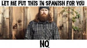 Who knew Jase could speak such fluent spanish?