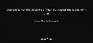 ... of fear, but rather the judgement that - James Neil Hollingworth