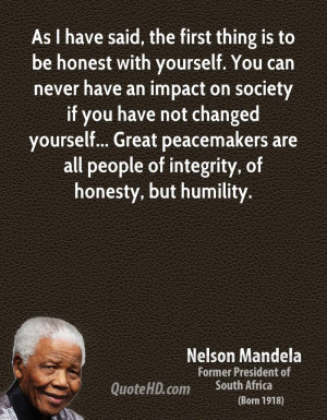 ... peacemakers are all people of integrity, of honesty, but humility