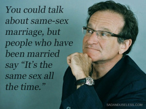 Funny and Inspiring Quotes from Robin Williams (12 Photos)
