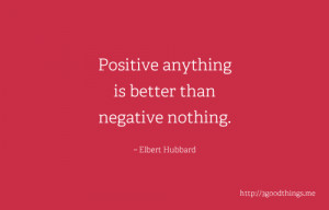 quotes positive anything is better than negative nothing Life Quotes ...