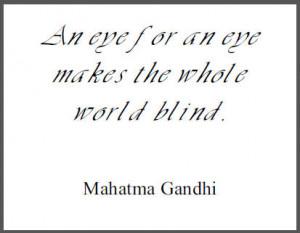 Mohandas Gandhi - Eye for an Eye Quote