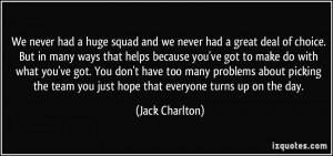 More Jack Charlton Quotes