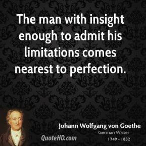 Johann Wolfgang von Goethe - The man with insight enough to admit his ...