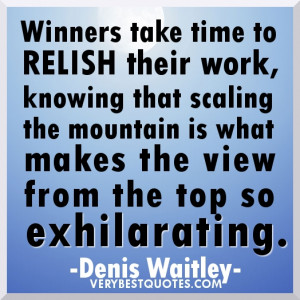 Winner QUOTES - Winners take time to relish their work, knowing that ...