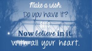 make a WISH and make it HAPPEN