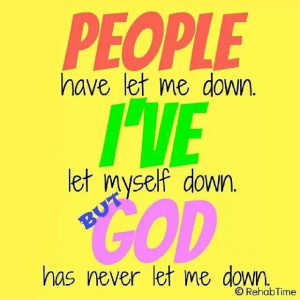 God has never let me down!