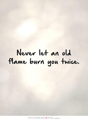 Old Flame Quotes