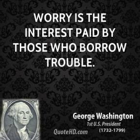 george-washington-president-worry-is-the-interest-paid-by-those-who ...