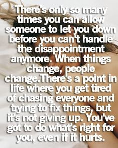 ... tired of chasing everyone and trying to fix things, but it's not