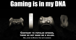 Gamer Quotes Gaming is in my dna