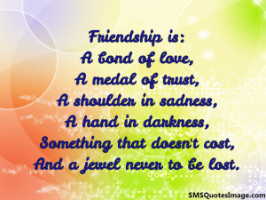 Friendship is: A bond of love...