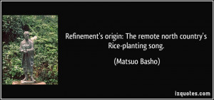 Refinement's origin: The remote north country's Rice-planting song ...