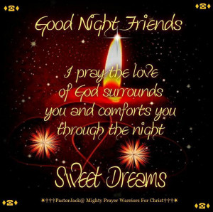 Good Night Friends: I pray the love of God surrounds you and comforts ...