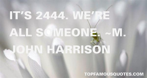 Favorite M John Harrison Quotes