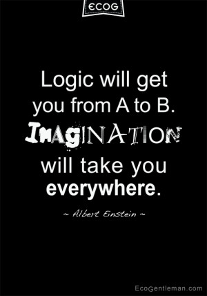 Quotes by Albert Einstein Logic will get you from A to B